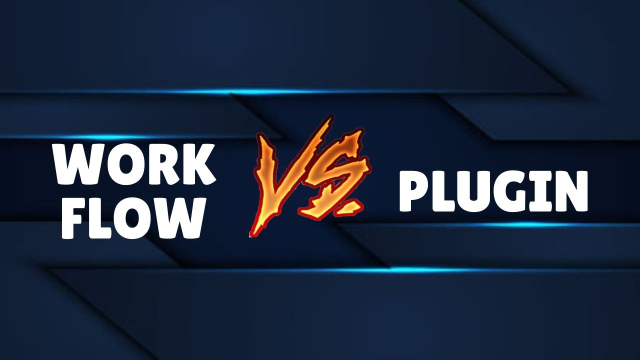 Similarities and Differences between Workflows and Plugins