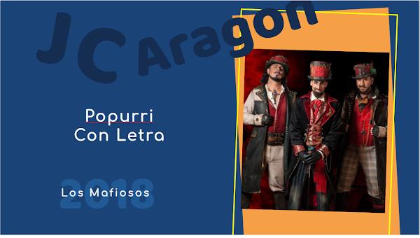 """👁️🗨️Popurri con LETRA de Juan Carlos Aragón⚫ """"Los Mafiosos""""🔪 (2018)"""