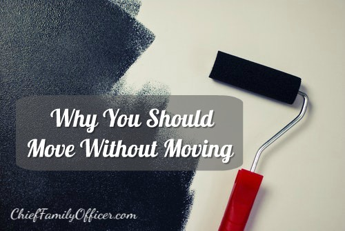 Why You Should Move Without Moving