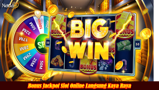 Bonus Jackpot Slot Online Langsung Kaya Raya