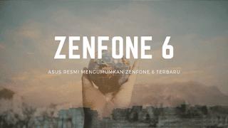 ASUS RESMI MENGUMUMKAN ZENFONE 6 TERBARU