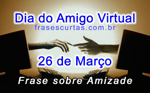 Frases Dia do Amigo Virtual