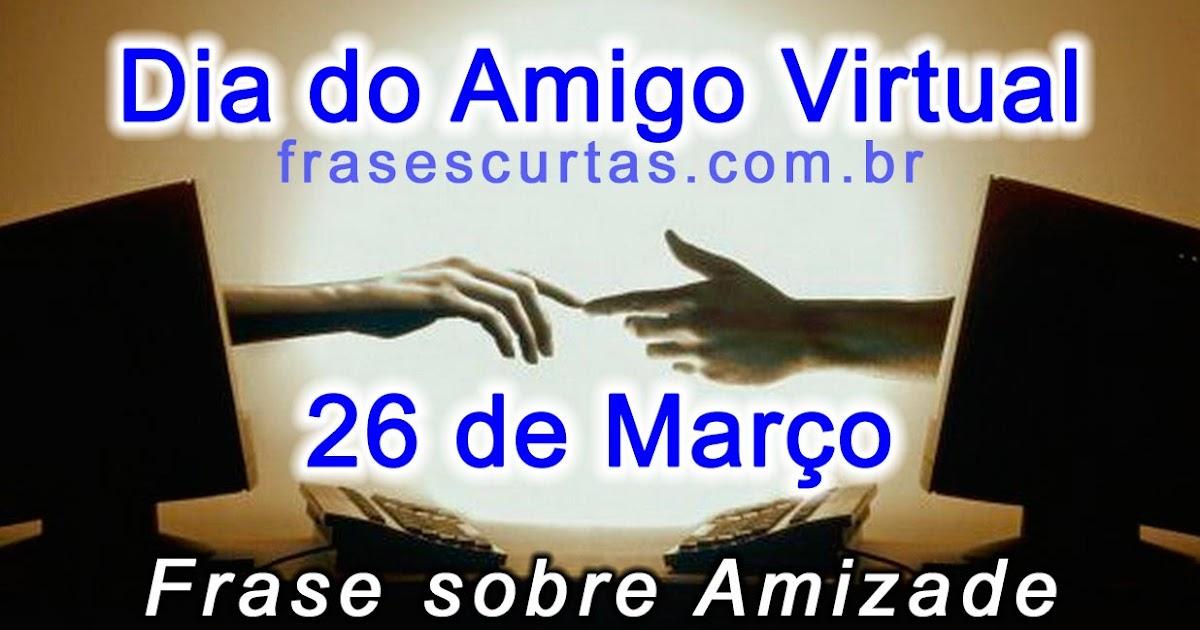 Frases Dia Do Amigo Virtual