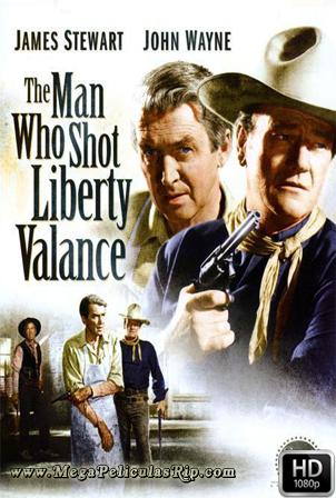 El Hombre Que Mato A Liberty Valance [1080p] [Latino-Ingles] [MEGA]