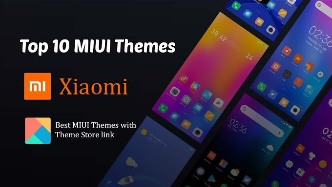 Top 10 MIUI Themes For Your Xiaomi Device