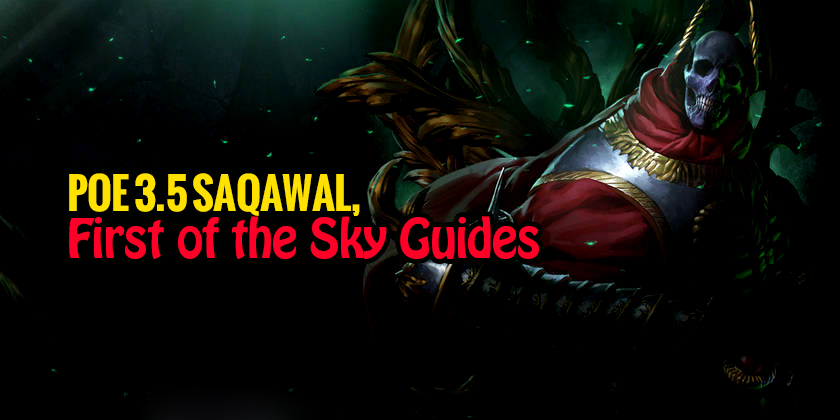 PoE 3 5 Saqawal, First of the Sky Guides