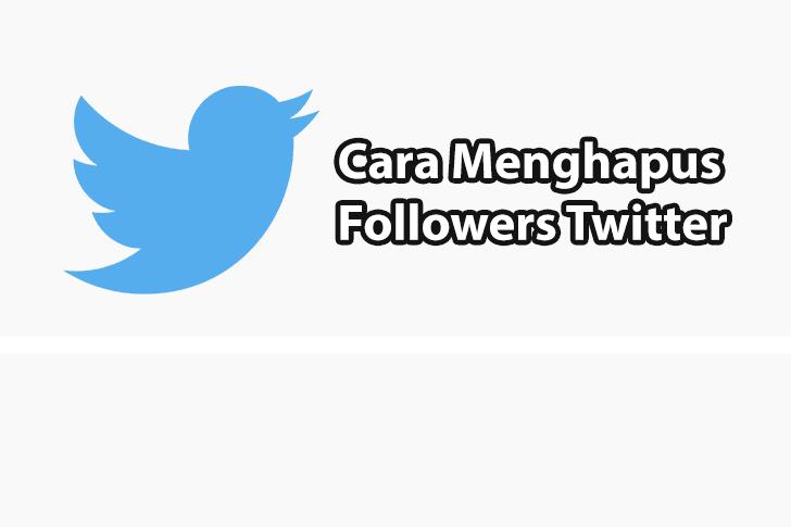 Cara Menghapus Followers Twitter