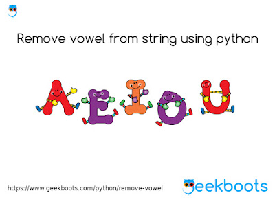 https://www.geekboots.com/python/remove-vowel