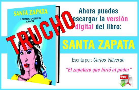 DESCARGAR EL PDF DE SANTA ZAPATA DE CARLOS VALVERDE VERSIÓN TRUCADA