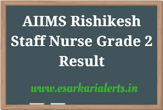 AIIMS Rishikesh Staff Nurse Grade 2 Result