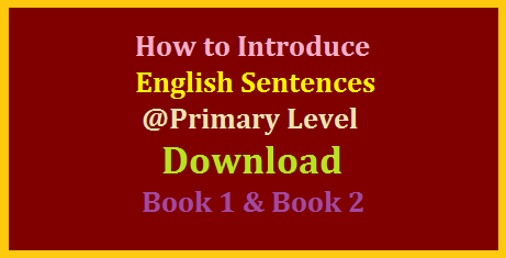 How to Introduce English Sentences to Primary School Children-Download Material | Good Material for LEP 3RS to improve English Learning Levels in Primary Classes. It is also useful to improve English interaction in the class room. Children can learn English by using this material . They can produce more English using this Simple English Sentences. Surely they enjoy English and they feel English is easyhow-to-introduce-english-sentences-at-primary-classes
