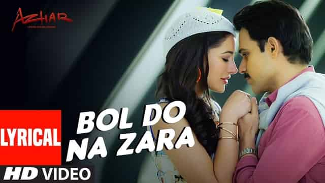 बोल दो ना ज़रा Bol Do Na Zara Lyrics In Hindi - Azhar