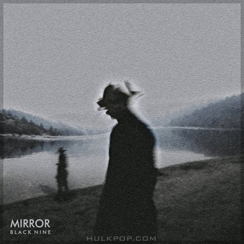 BLACK NINE – MIRROR (Feat. (Woo Won Jae, Ann One) – Single