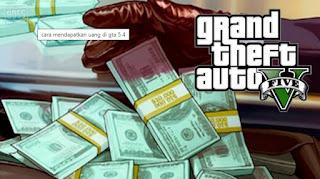 Cara Mendapatkan Uang di GTA 5 Online