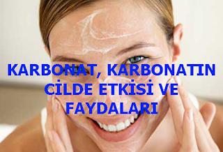 KARBONAT, KARBONATIN CİLDE ETKİSİ VE FAYDALARI