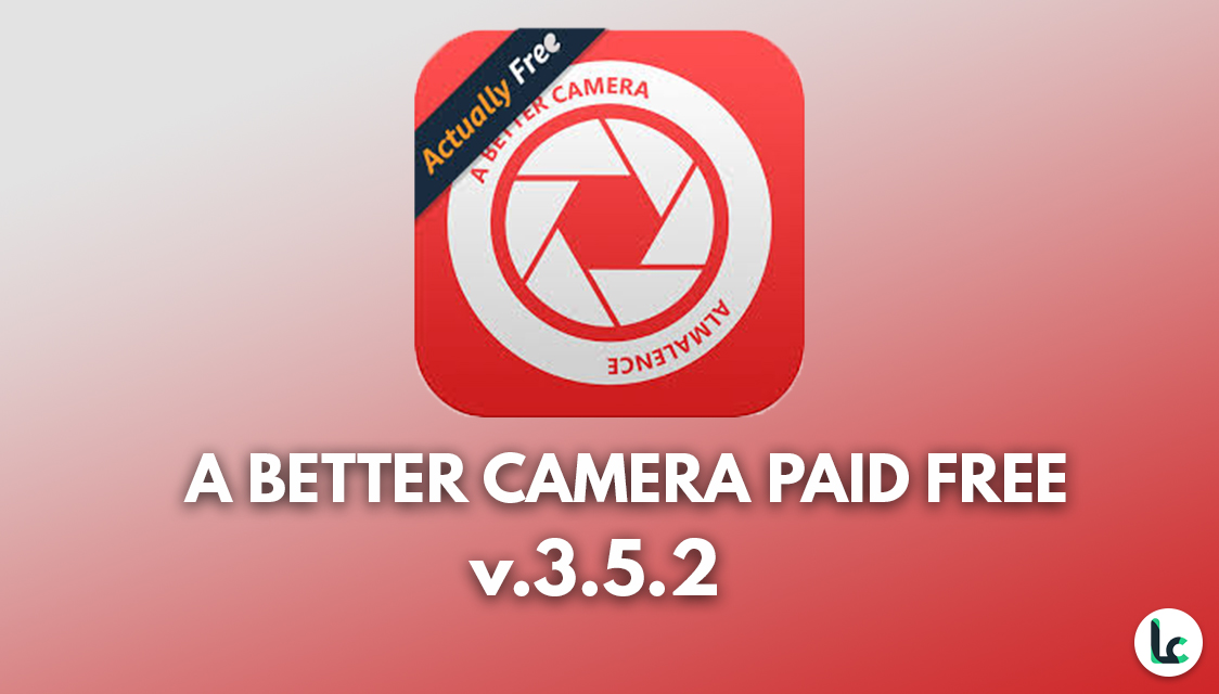 A Better Camera Unlocked Apk 3 52 (Unlock/Paid) - LiteCheers