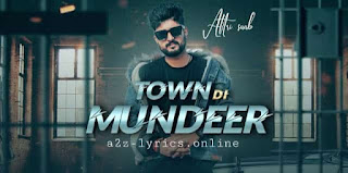 TOWN DI MUNDEER LYRICS- ATTRI SAAB