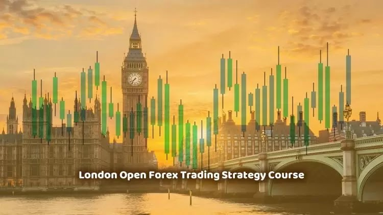 London Open Forex Trading Strategy course