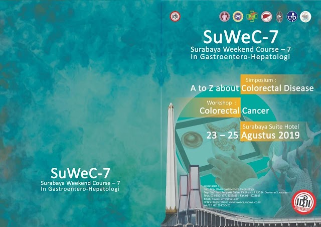 "SuWec 7: Surabaya Weekend Course  Workshop ""Colorectal Cancer""  Simposium A to Z about Colorectal Cancer  (23-25 Agustus 2019) Surabaya"