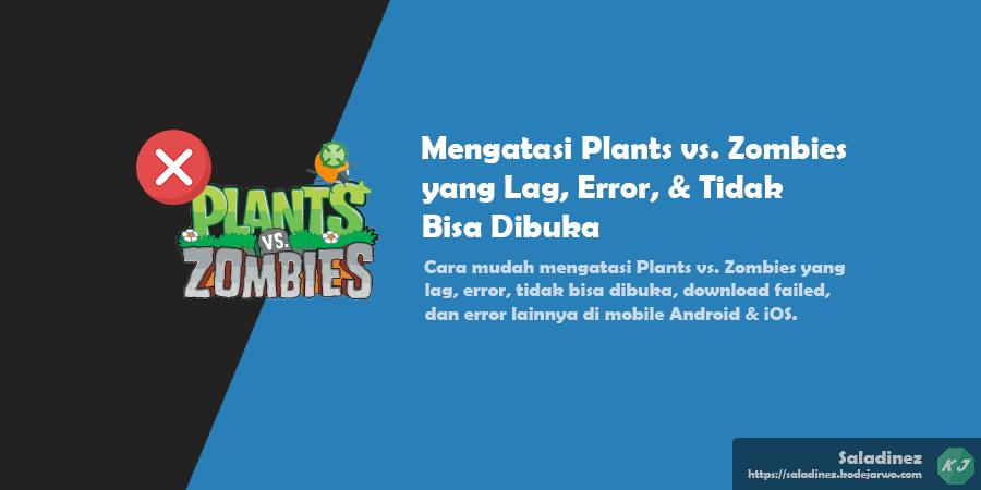Mengatasi Plants vs. Zombies yang Lag, Error, & Tidak Bisa Dibuka