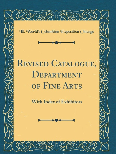 Revised Catalogue, Department of Fine Arts by Ill. World's Columbian Exposition Chicago in PDF