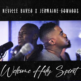 LYRICS: Jermaine Edwards - Welcome Holy Spirit | Neville Baker