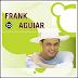 Frank Aguiar - Bis