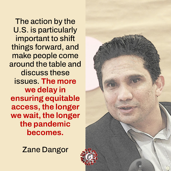The action by the U.S. is particularly important to shift things forward, and make people come around the table and discuss these issues. The more we delay in ensuring equitable access, the longer we wait, the longer the pandemic becomes. — Zane Dangor, a special adviser to South Africa's foreign minister