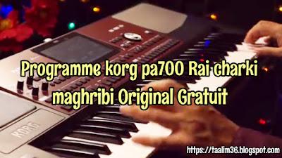 Télécharger Programme korg pa700 rai charki maghribi Original Gratuit