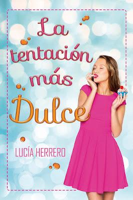 LIBRO - La tentación más dulce : Lucía Herrero  (Julio 2016) NOVELA ROMANTICA  Comprar en Amazon España