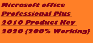 Microsoft office Professional Plus 2010 Product Key 2020 {200% Working}