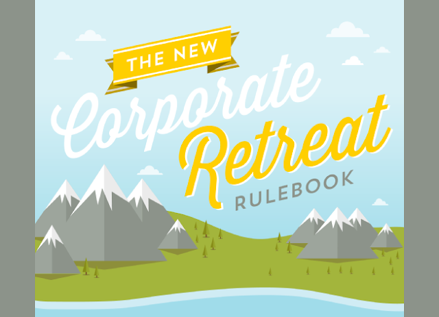 The-New-Corporate-Retreat-Rulebook  #Infographic
