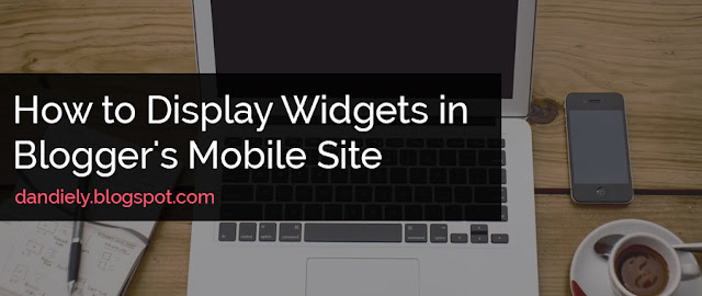 How to Display Widgets in Blogger's Mobile Site