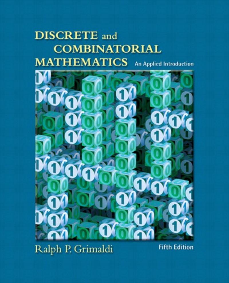 Matematicas Discretas y Combinatoria, Ralph P. Grimaldi, 5ta edición + Solucionario