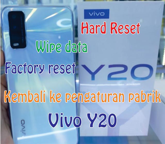 Hard Reset Vivo Y20 Y30 Kembali ke Pengaturan Pabrik