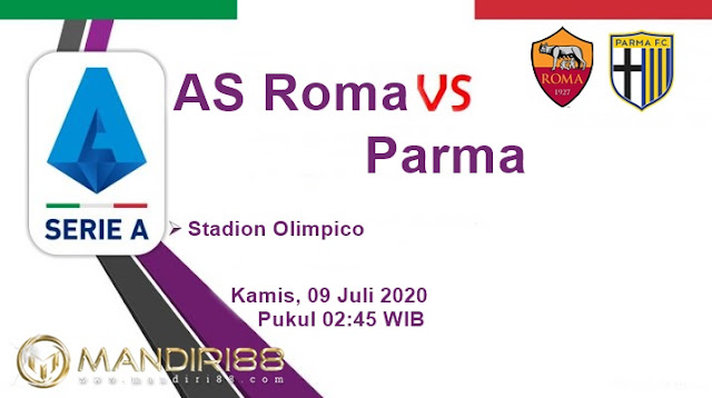Prediksi AS Roma Vs Parma, Kamis 09 Juli 2020 Pukul 02.45 WIB