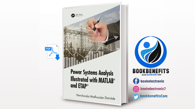 Power Systems Analysis Illustrated with MATLAB and ETAP 1st Edition Download PDF