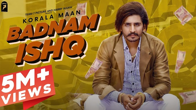 बदनाम इश्क़ Badnam Ishq Korala Maan Lyrics in Hindi