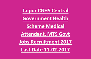 Jaipur CGHS Central Government Health Scheme Medical Attendant, MTS Govt Jobs Recruitment 2017 Last Date 11-02-2017