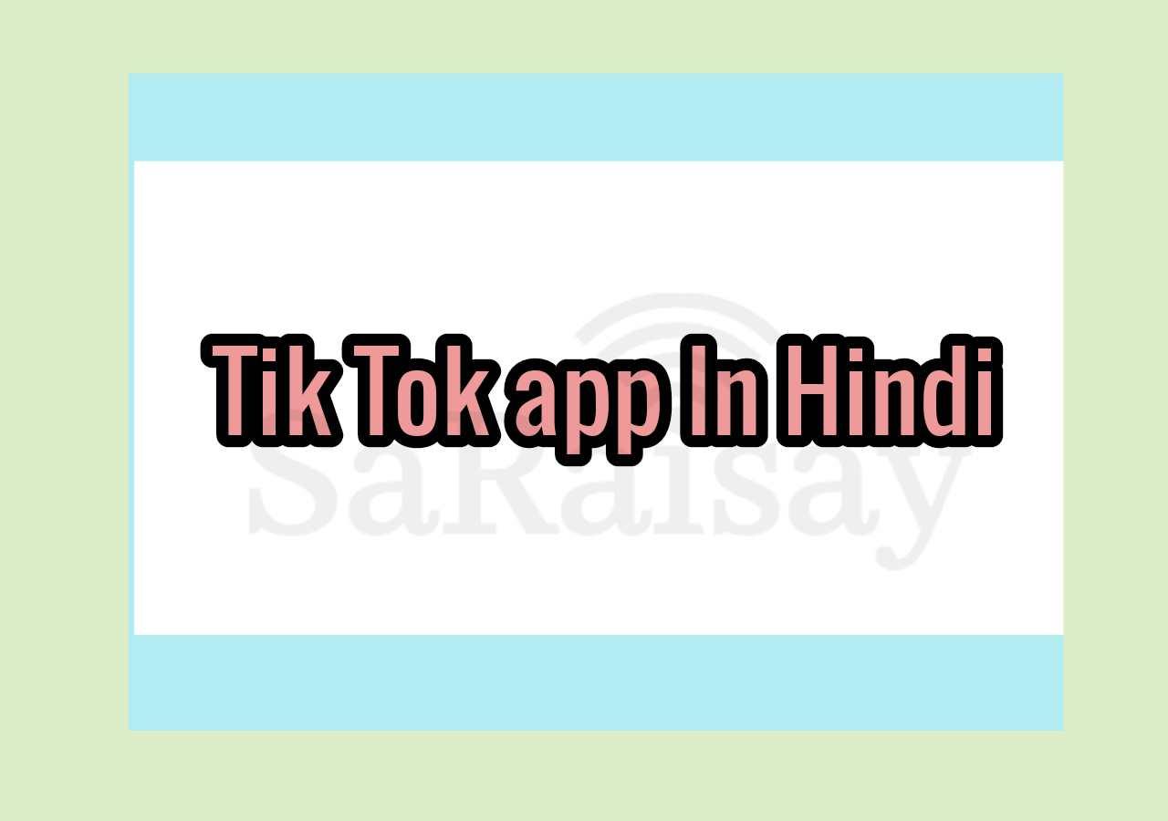 Tiktok app in Hindi,tiktok app download in Hindi