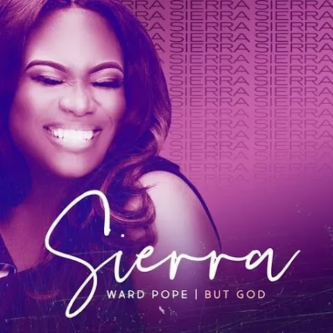 "Music: Sierra Ward Pope -  ""But God"" 