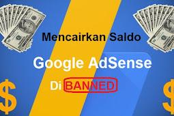 Cara mencairkan saldo adsense yang sudah dibanned atau disable
