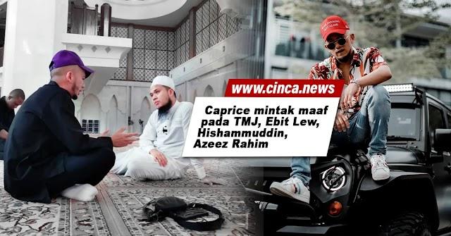 Caprice mintak maaf pada TMJ, Ebit Lew, Hishammuddin, Azeez Rahim