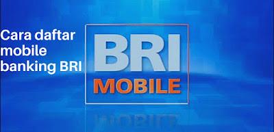 Cara mendaftarkan mobile banking BRI