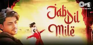 Jab Dil Mile Lyrics - Farhan Gilani