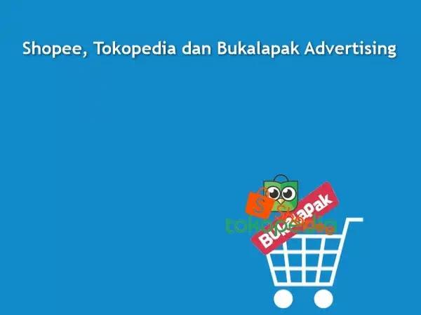 Meningkatkan Penjualan di Shopee, Tokopedia dan Bukalapak