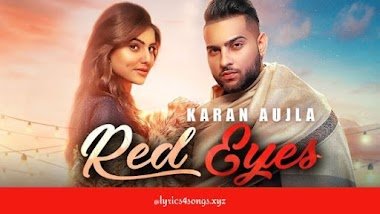 रेड आइज़ RED EYES LYRICS – Karan Aujla | Punjabi Song