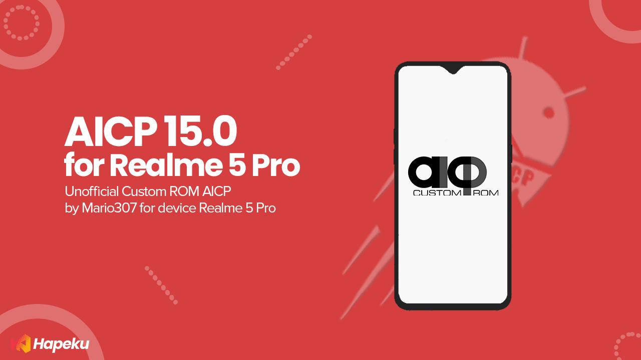 ROM AICP 15.0 Realme 5 Pro [RMX1971]