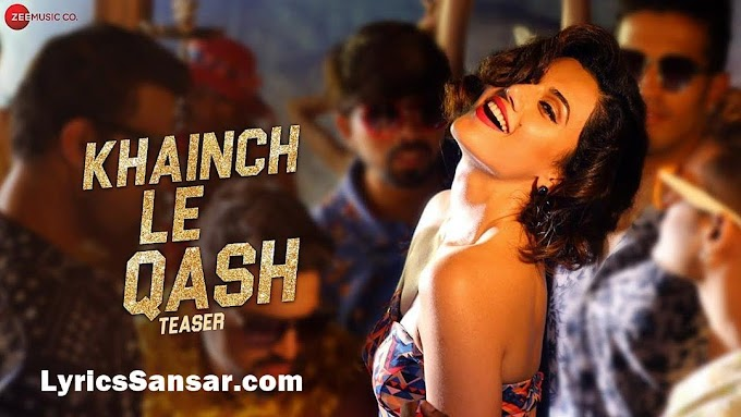 Khainch Le Qashh Lyrics - Shivi & Raftaar | Tadka