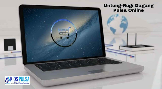 Untung-Rugi Dagang Pulsa Online